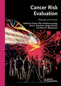 Cancer Risk Evaluation: Methods and Trends