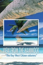 """VIEW FROM THE HAMMOCK: """"The Key West Citizen columns"""""""