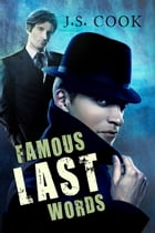 Famous Last Words by J.S. Cook
