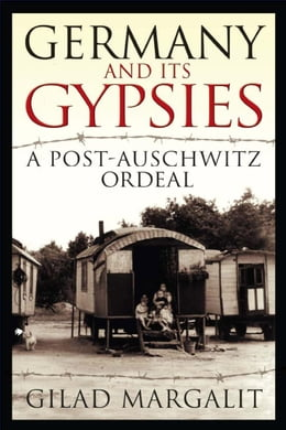 Book Germany and its Gypsies: A Post-Auschwitz Ordeal by Margalit, Gilad