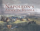 Napoleon's Army in Russia: The Illustrated Memoirs of Albrecht Adam, 1812 by Jonathan North