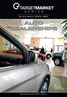 Target Market Series: Auto Dealerships by Kim Smith