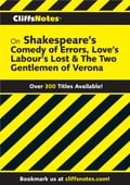 CliffsNotes on Shakespeare's The Comedy of Errors, Love's Labour's Lost & The Two Gentlemen of Verona 3b82b09c-a76e-4b31-a6db-5ad8c5f974ca