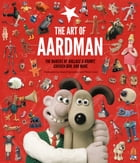 The Art of Aardman Cover Image