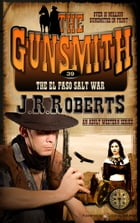 The El Paso Salt War by J.R. Roberts
