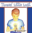 Thomas' Little Light by Patricia Beth Rodgers