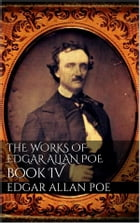 The Works of Edgar Allan Poe, Book IV by Edgar Allan Poe