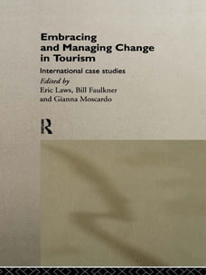 Embracing and Managing Change in Tourism: International Case Studies