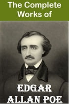 Edgar Allan Poe: The Complete Works by Edgar Allan Poe