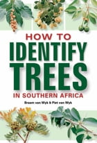 How to Identify Trees by Braam van Wyk