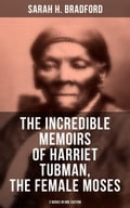 9788027225569 - Sarah H. Bradford: The Incredible Memoirs of Harriet Tubman, the Female Moses (2 Books in One Edition) - Kniha