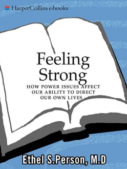 Book Feeling Strong: How Power Issues Affect Our Ability to Direct Our Own Lives by Ethel S. Person