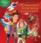 Disney*Pixar Christmas Storybook Collection: 4 Stories in 1 by Disney Book Group