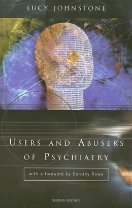 Book Users and Abusers of Psychiatry by Johnstone, Lucy