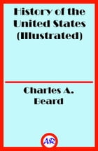 History of the United States (Illustrated) by Charles A. Beard