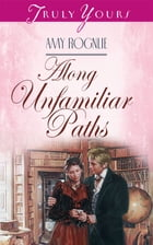 Along Unfamiliar Paths by Amy Rognlie