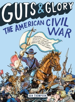 Book Guts & Glory: The American Civil War by Ben Thompson