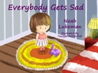 Everybody Gets Sad by Noah Lukeman