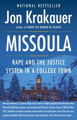 Missoula Rape and the Justice System in a College Town