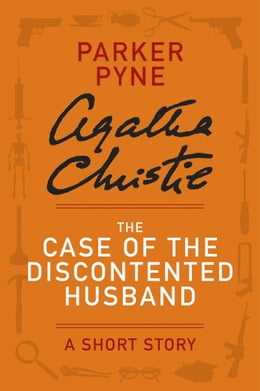 Book The Case of the Discontented Husband: A Parker Pyne Story by Agatha Christie
