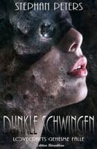 Dunkle Schwingen - Lovecrafts geheime Fälle by Stephan Peters