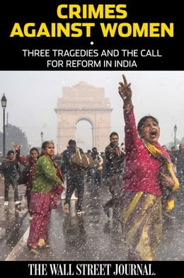Book Crimes Against Women: Three Tragedies and the Call for Reform in India by Staff of The Wall Street Journal, The