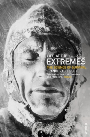 Life at the Extremes by Frances Ashcroft