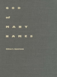 God of Many Names: Play, Poetry and Power in Hellenic Thought, From Homer to Aristotle