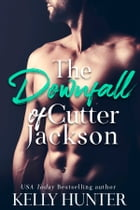 The Downfall of Cutter Jackson by Kelly Hunter