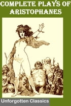 Complete Plays of Aristophanes by Aristophanes