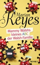 Mammy Walshs kleines ABC der Walsh Familie by Marian Keyes