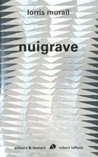 Nuigrave by Lorris MURAIL