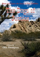 The Dogs of Justice by Olin Thompson