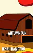 Autumn Fun (Illustrated Children's Book Ages 2-5) by Jenah Hampton