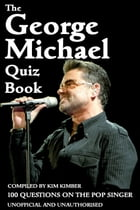 The George Michael Quiz Book by Kim Kimber