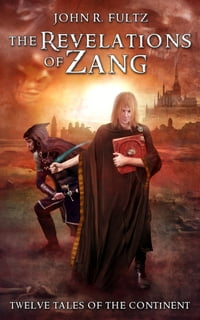 The Revelations of Zang: Twelve Tales of the Continent
