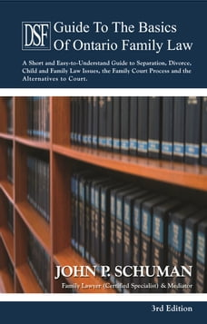 The Devry Smith Frank LLP Guide to the Basics of Ontario Family Law, 3rd Edition: A Short and Easy…