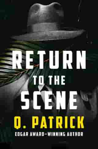Return to the Scene by Q. Patrick