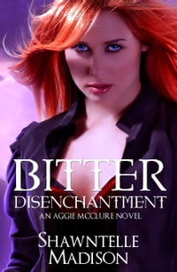Bitter Disenchantment: A Coveted Prequel Novel