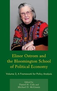 Elinor Ostrom and the Bloomington School of Political Economy: A Framework for Policy Analysis
