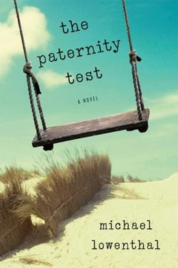 Book The Paternity Test: A Novel by Lowenthal, Michael