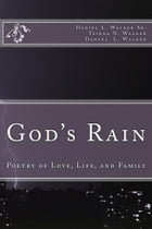 God's Rain: Poetry of Love, Life, Family by Daniel Walker