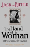 Jack the Ripper: The Hand of a Woman ab2cbcf4-31de-4298-b293-6552778e17fa