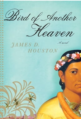 Book Bird of Another Heaven by James D. Houston