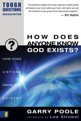 Book How Does Anyone Know God Exists? by Garry Poole