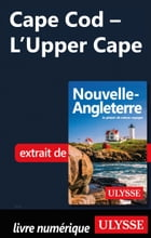 Cape Cod - L'Upper Cape by Collectif Ulysse