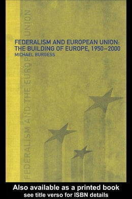 Book Federalism and the European Union by Burgess, Michael