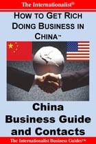 How to Get Rich Doing Business in China: China Business Guide and Contacts by Patrick W. Nee