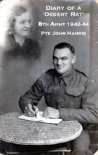 Diary of a Desert Rat & the Battle of El Alamein: 8th Army 1942-44 by John Harris