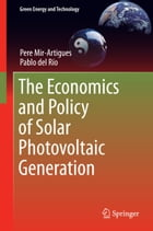 The Economics and Policy of Solar Photovoltaic Generation by Pere Mir-Artigues